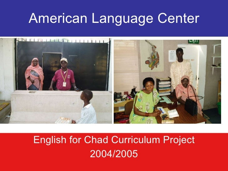 American Language Center English for Chad Curriculum Project 2004/2005