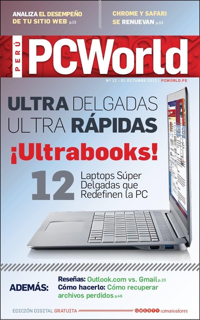 PERÚ EDICIÓN DIGITAL GRATUITA Nº 12 • 01 OCTUBRE 2012 • PCWORLD.PE Reseñas: Outlook.com vs. Gmailp.23 Cómo hacerlo: Cómo r...