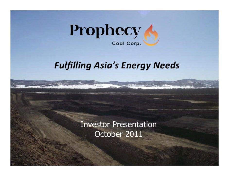 FulfillingAsia'sEnergyNeeds      Investor Presentation          October 2011                                 1