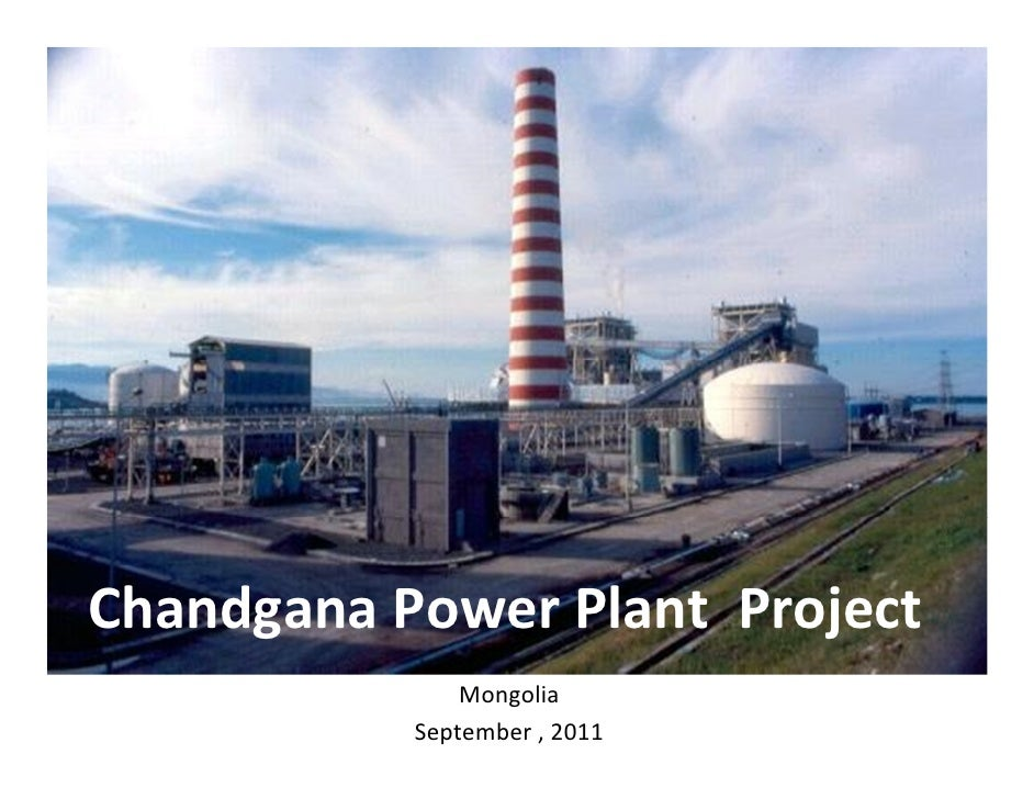 Chandgana Power Plant Project               Mongolia           September , 2011