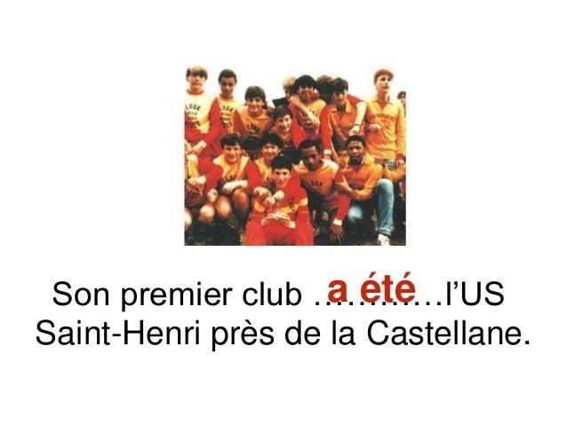 Son premier club …………l'US Saint-Henri près de la Castellane. a été