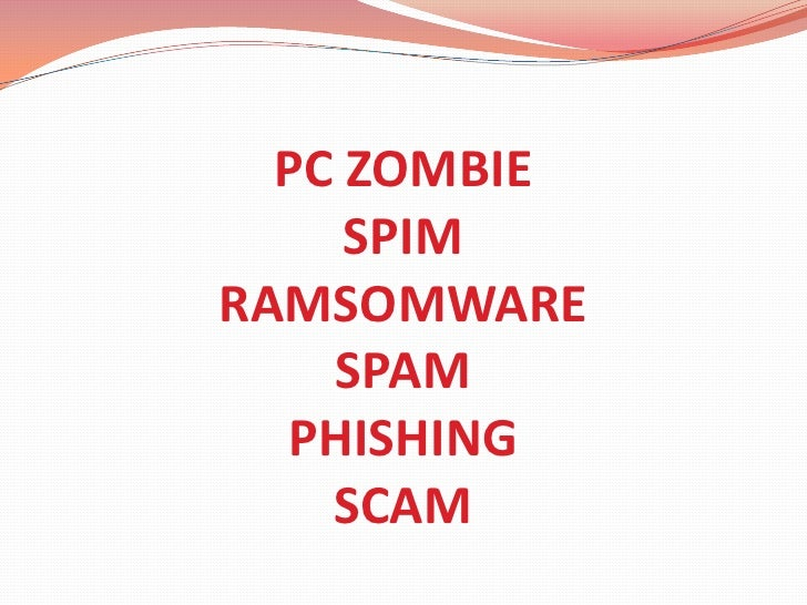 PC ZOMBIESPIMRAMSOMWARESPAMPHISHINGSCAM<br />