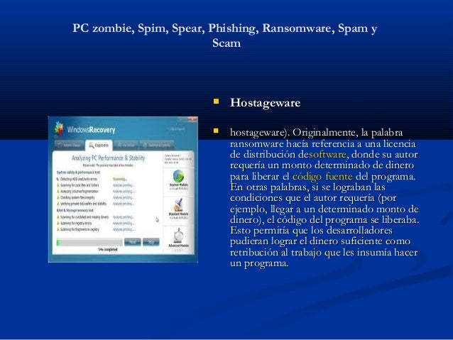PC zombie, Spim, Spear, Phishing, Ransomware, Spam y                         Scam                           Hostageware  ...