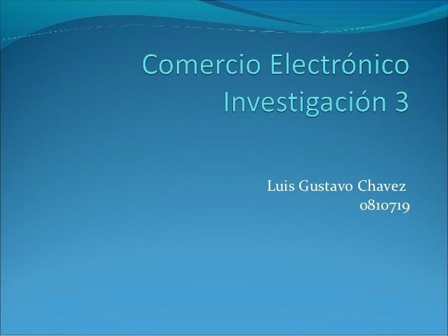Luis Gustavo Chavez             0810719