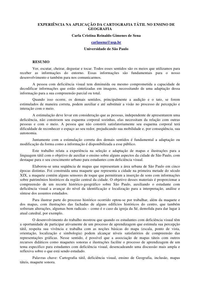 EXPERIÊNCIA NA APLICAÇÃO DA CARTOGRAFIA TÁTIL NO ENSINO DE                                 GEOGRAFIA                      ...