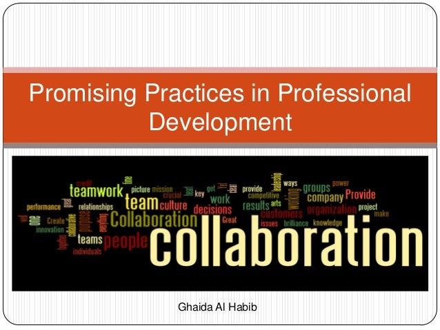 Promising Practices in Professional Development Ghaida Al Habib