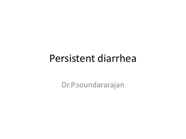 Persistent diarrhea Dr.P.soundararajan