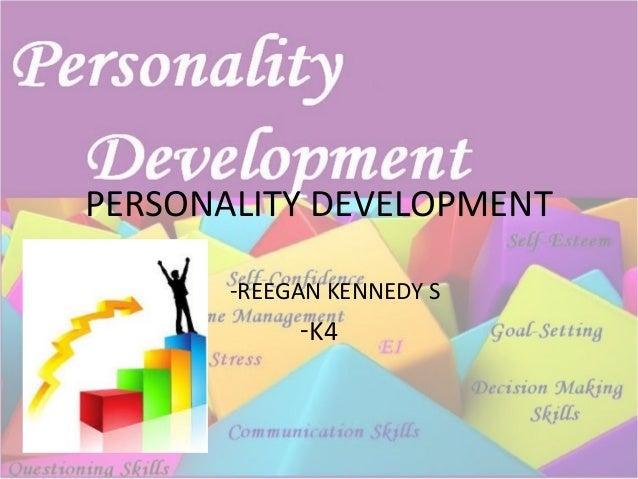 PERSONALITY DEVELOPMENT -REEGAN KENNEDY S -K4