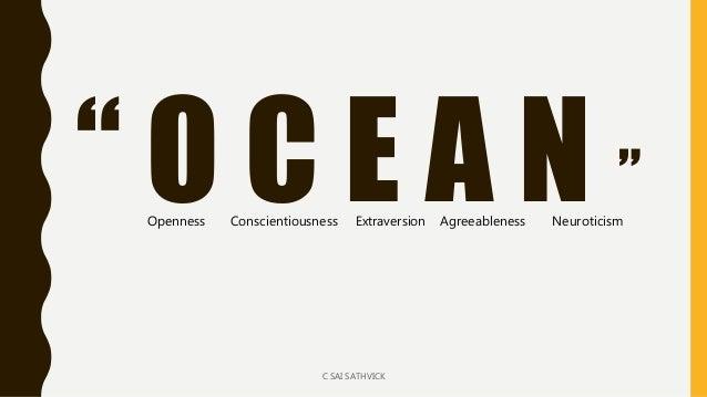 """ O C E A N ""Openness Conscientiousness Extraversion Agreeableness Neuroticism C SAI SATHVICK"