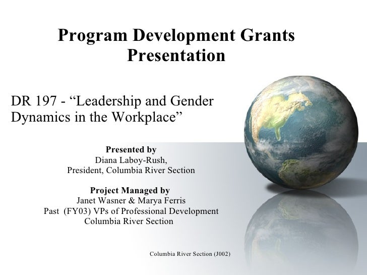 """Program Development Grants Presentation DR 197 - """"Leadership and Gender Dynamics in the Workplace"""" Presented by Diana Labo..."""