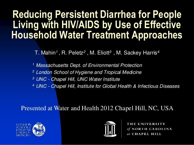 Reducing Persistent Diarrhea for People Living with HIV/AIDS by Use of Effective Household Water Treatment Approaches T. M...
