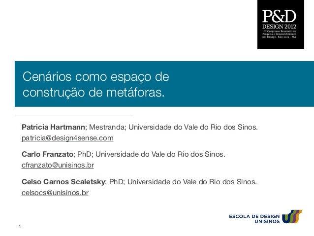 Cenários como espaço de    construção de metáforas.    Patricia Hartmann; Mestranda; Universidade do Vale do Rio dos Sinos...