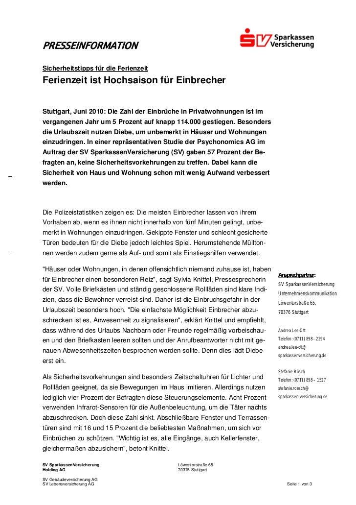PRESSEINFORMATIONSicherheitstipps für die FerienzeitFerienzeit ist Hochsaison für EinbrecherStuttgart, Juni 2010: Die Zahl...