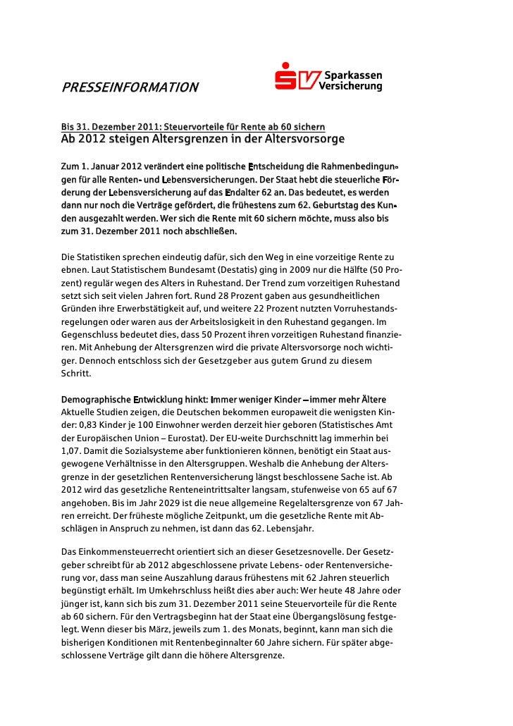 PRESSEINFORMATIONBis 31. Dezember 2011: Steuervorteile für Rente ab 60 sichernAb 2012 steigen Altersgrenzen in der Altersv...