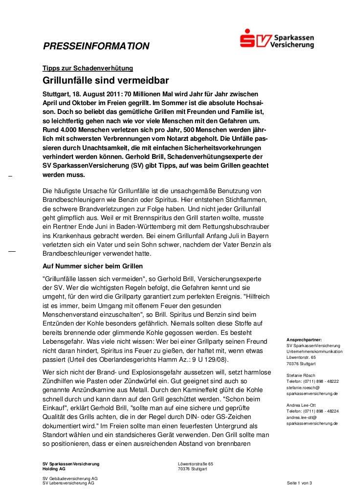 PRESSEINFORMATIONTipps zur SchadenverhütungGrillunfälle sind vermeidbarStuttgart, 18. August 2011: 70 Millionen Mal wird J...