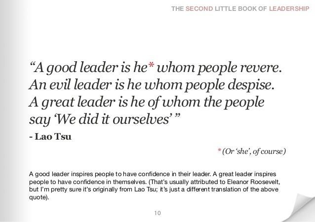 """THE SECOND LITTLE BOOK OF LEADERSHIP""""A good leader is he* whom people revere.An evil leader is he whom people despise.A gr..."""