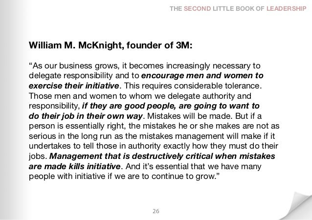 """THE SECOND LITTLE BOOK OF LEADERSHIPWilliam M. McKnight, founder of 3M:""""As our business grows, it becomes increasingly nec..."""