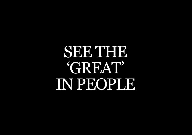 THE SECOND LITTLE BOOK OF LEADERSHIP SEE THE 'GREAT'IN PEOPLE    27