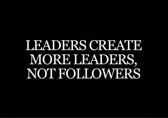 LEADERS CREATE              THE SECOND LITTLE BOOK OF LEADERSHIPMORE LEADERS,NOT FOLLOWERS                 LEADERS CREATE ...