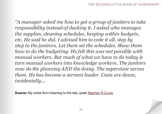 """THE SECOND LITTLE BOOK OF LEADERSHIP""""A manager asked me how to get a group of janitors to takeresponsibility instead of du..."""