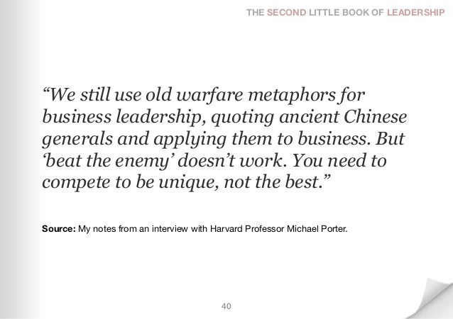 """THE SECOND LITTLE BOOK OF LEADERSHIP""""We still use old warfare metaphors forbusiness leadership, quoting ancient Chinesegen..."""