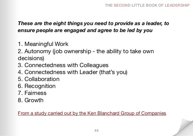 THE SECOND LITTLE BOOK OF LEADERSHIPThese are the eight things you need to provide as a leader, toensure people are engage...