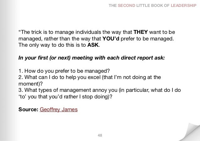 """THE SECOND LITTLE BOOK OF LEADERSHIP""""The trick is to manage individuals the way that THEY want to bemanaged, rather than t..."""