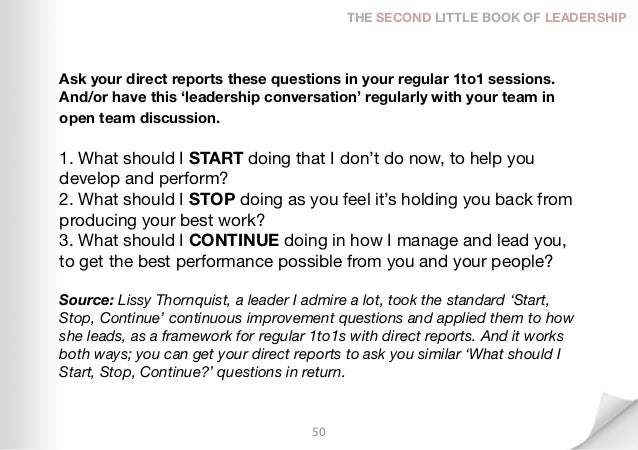 THE SECOND LITTLE BOOK OF LEADERSHIPAsk your direct reports these questions in your regular 1to1 sessions.And/or have this...