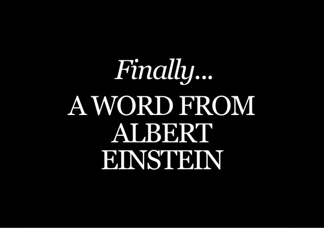 THE SECOND LITTLE BOOK OF LEADERSHIP   Finally...A WORD FROM   ALBERT  EINSTEIN      53