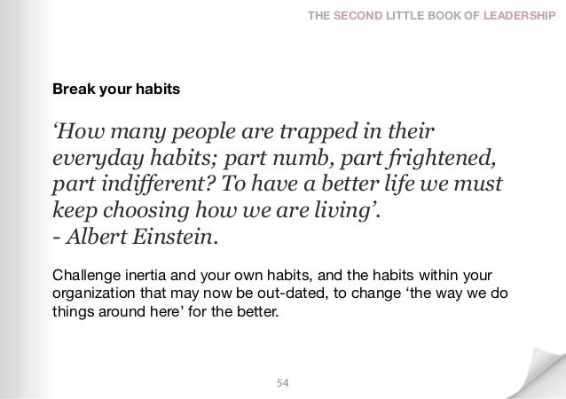 THE SECOND LITTLE BOOK OF LEADERSHIPBreak your habits'How many people are trapped in theireveryday habits; part numb, part...