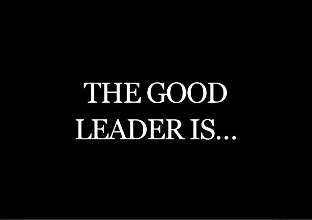 THE SECOND LITTLE BOOK OF LEADERSHIP THE GOODLEADER IS…    9
