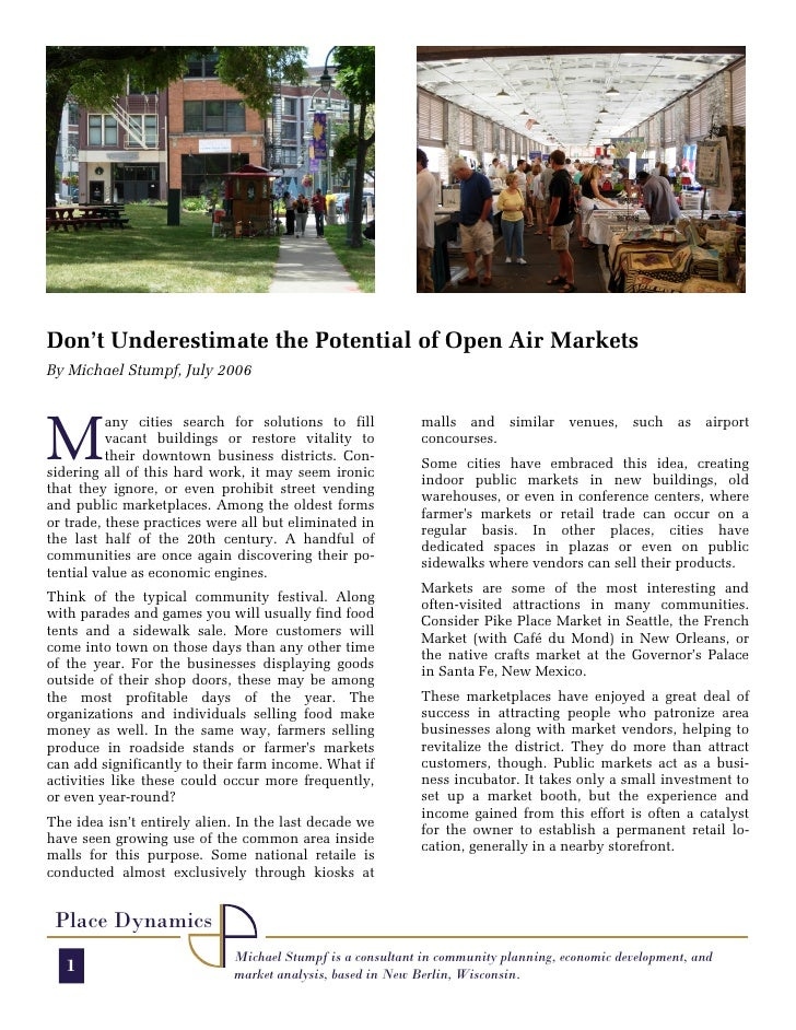 Don't Underestimate the Potential of Open Air Markets By Michael Stumpf, July 2006     M           any cities search for s...