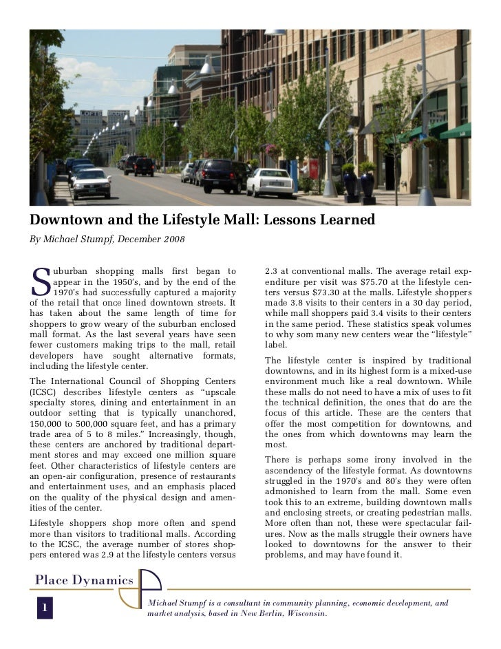 Downtown and the Lifestyle Mall: Lessons Learned By Michael Stumpf, December 2008     S       uburban shopping malls first...