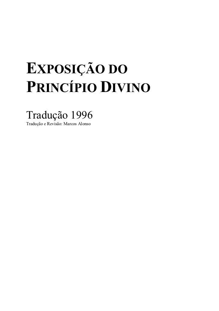 EXPOSIÇÃO DOPRINCÍPIO DIVINOTradução 1996Tradução e Revisão: Marcos Alonso