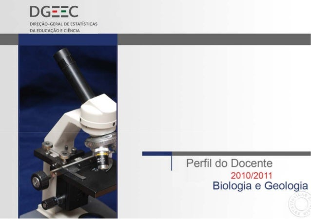 2 FICHA TÉCNICA Título Perfil do Docente 2010/2011 – Biologia e Geologia Autoria Direção-Geral de Estatísticas da Educação...