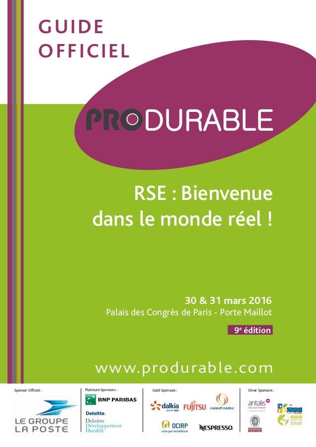 30 & 31 mars 2016 Palais des Congrès de Paris - Porte Maillot www.produrable.com 9e édition guide officiel Gold Sponsors :...