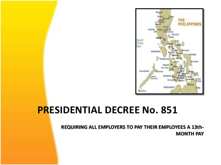 PRESIDENTIAL DECREE No. 851    REQUIRING ALL EMPLOYERS TO PAY THEIR EMPLOYEES A 13th-                                     ...