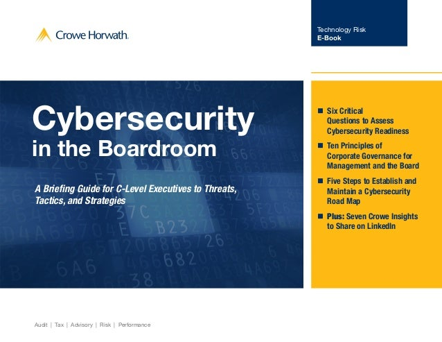 Technology Risk E-Book Audit | Tax | Advisory | Risk | Performance Cybersecurity in the Boardroom A Briefing Guide for C-L...
