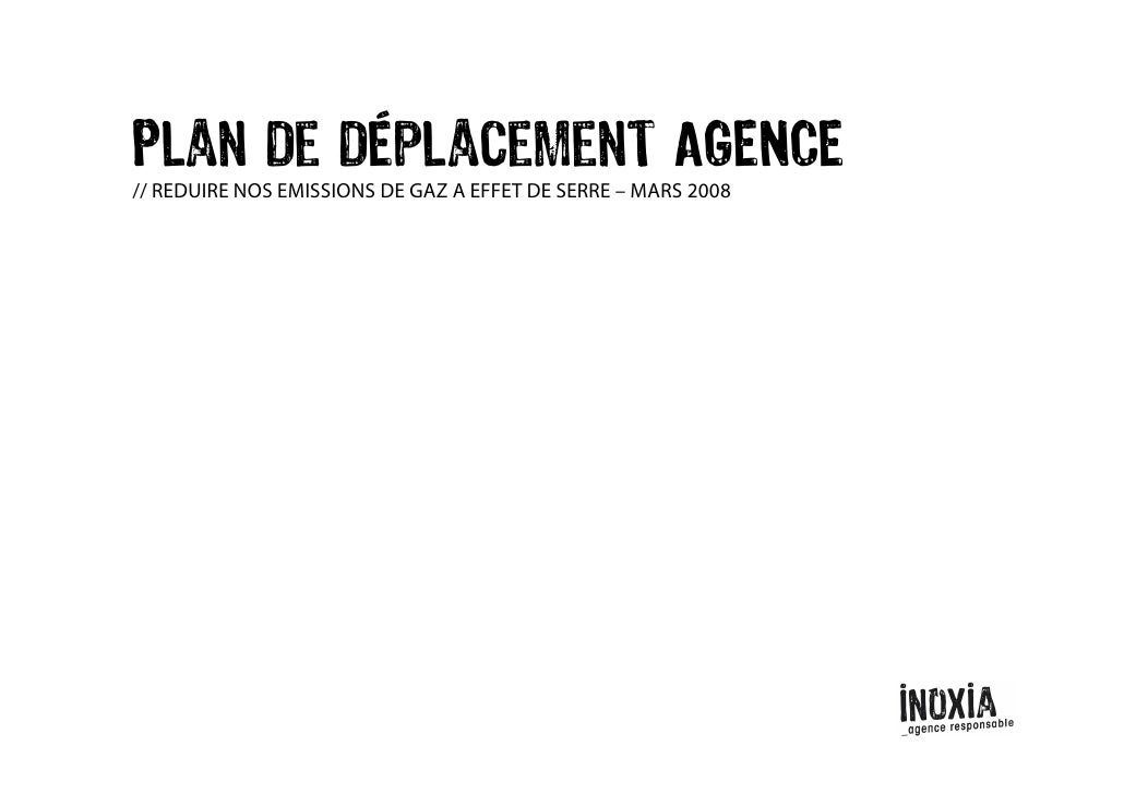 Plan de déplacement AGENCE // REDUIRE NOS EMISSIONS DE GAZ A EFFET DE SERRE – MARS 2008