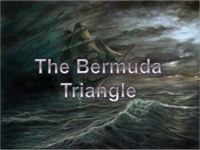  WHATIS BERMUDATRIANGLE?  STORIES ABOUT BERMUDATRIANGLE  THEORIES ON BERMUDATRIANGLE mystry  CONCLUSION