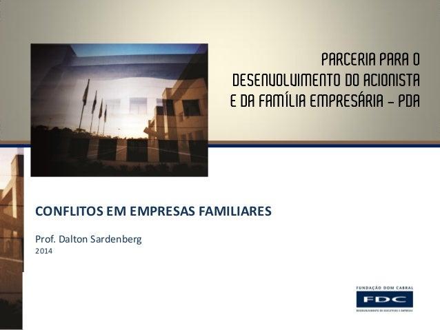 CONFLITOS EM EMPRESAS FAMILIARES  Prof. Dalton Sardenberg  2014