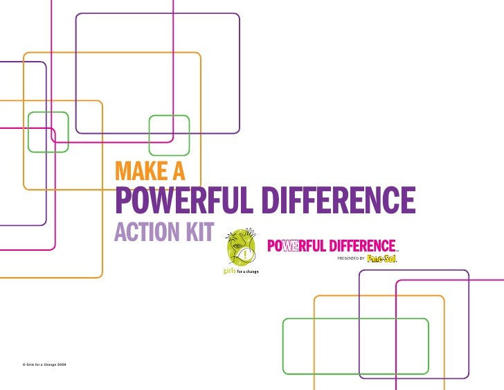 MAKE A                             POWERFUL DIFFERENCE                             ACTION KIT    © Girls for a Change 2009