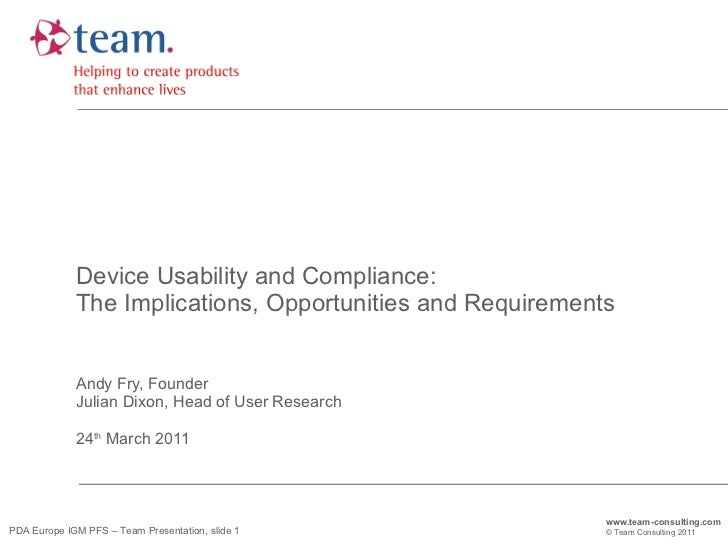 Device Usability and Compliance: The Implications, Opportunities and Requirements Andy Fry, Founder  Julian Dixon, Head of...