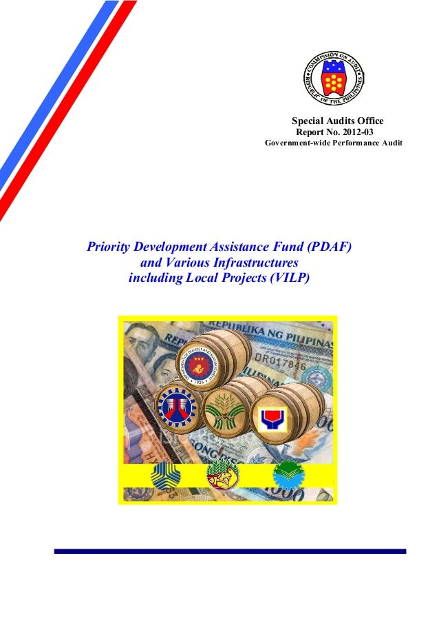 Priority Development Assistance Fund (PDAF) and Various Infrastructures including Local Projects (VILP) Special Audits Off...