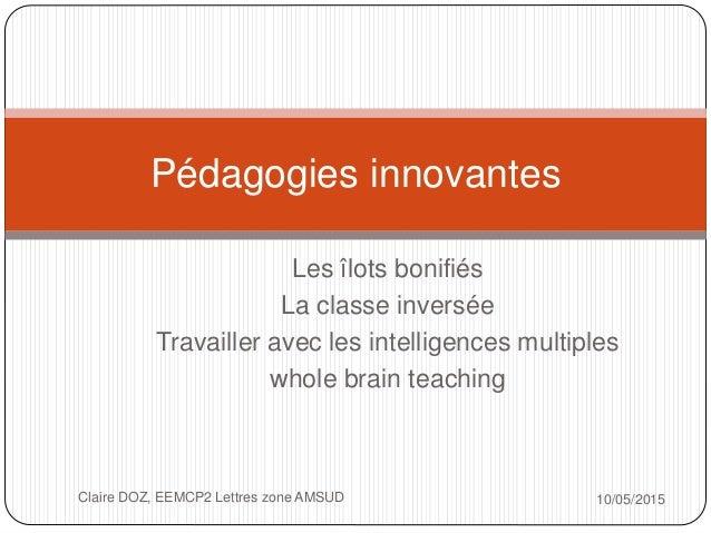 Les îlots bonifiés La classe inversée Travailler avec les intelligences multiples whole brain teaching Pédagogies innovant...