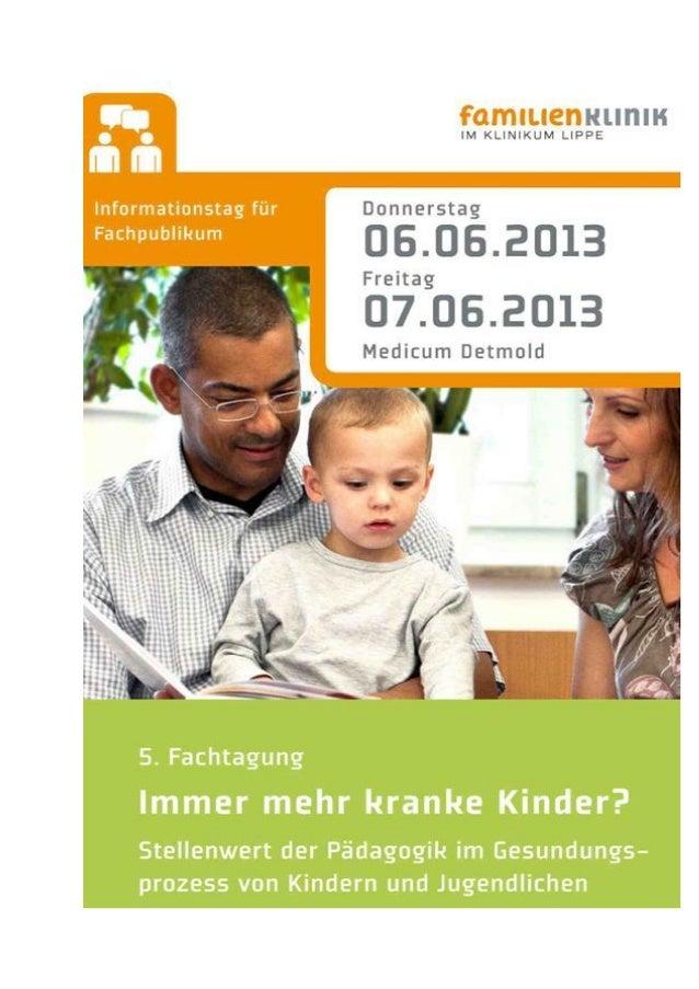 FACHTAGUNG - IMMER MEHR KRANKE KINDER?Programm Donnerstag, 06.06.2013ab 12:00 Come together (im Medicum, 4. Etage, Foyer)1...