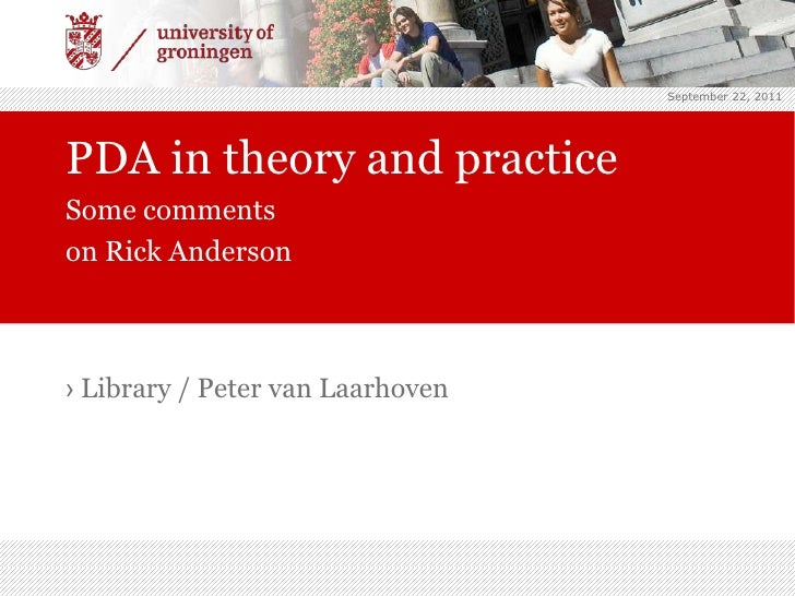 September 22, 2011<br /><ul><li>Library / Peter van Laarhoven</li></ul>PDA in theory and practice	<br />Some comments<br /...