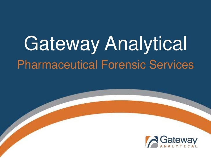 Gateway Analytical<br />Pharmaceutical Forensic Services<br />