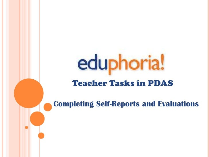 Teacher Tasks in PDAS<br />Completing Self-Reports and Evaluations<br />