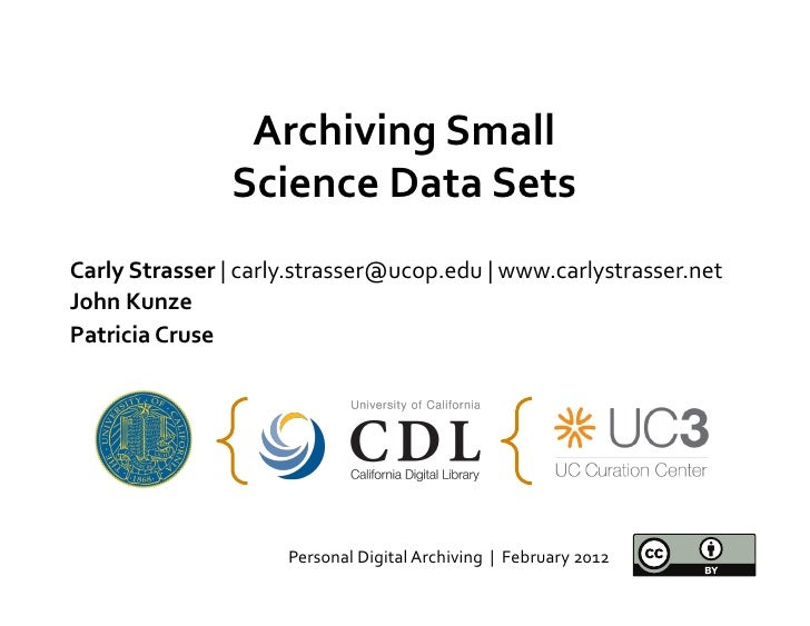 Archiving Small                     Science Data Sets                                 Carly Strasser | c...